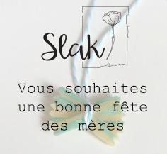 01/05 – 13/05 _ Jeu Concours pour la fête des mamans Slak